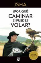 ¿por qué caminar si puedes volar? (ebook)-9786070746949