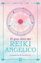 el gran libro del reiki angélico (ebook) christine core 9786070755149