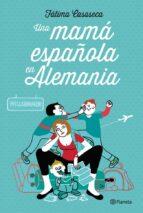 una mama española en alemania-fatima casaseca-9788408112549