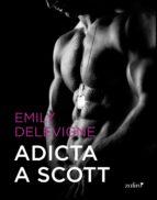 adicta a scott (ebook)-emily delevigne-9788408131649