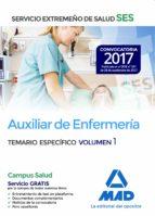 AUXILIAR DE ENFERMERIA DEL SERVICIO EXTREMEÑO DE SALUD (SES): TEMARIO ESPECIFICO (VOL. 1)