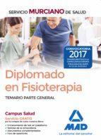 diplomado en fisioterapia del servicio murciano de salud: temario parte general 9788414211649