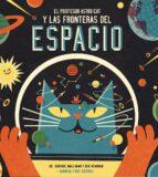 el profesor astro cat y las fronteras del espacio dominic walliman 9788415208549