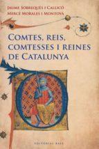 comtes, reis, comtesses i reines de catalunya-jaume sobreques-9788415267249
