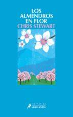 los almendros en flor (ebook)-chris stewart-chris stewart-9788415470649