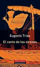 el canto de las sirenas eugenio trias 9788415472049
