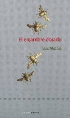 El libro de El enjambre dorado autor LUZ MACIAS EPUB!
