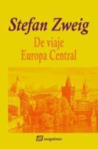 de viaje iii: europa central-stefan zweig-9788415707349