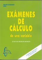 examenes de calculo de una variable: ediciones estudiante juan de burgos roman 9788415793649