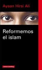 reformemos el islam-ayaan hirsi ali-9788416252749