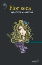 flor seca-graziella moreno graupera-9788416328949