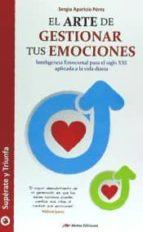 el arte de gestionar tus emociones sergio aparicio p�rez 9788416365449