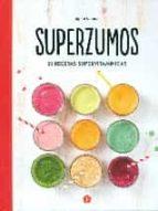 superzumos: 30 recetas supervitaminicas agathe audouze 9788416407149