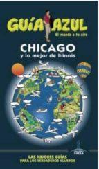 chicago 2016 (guia azul) 3ª ed. manuel monreal iglesia 9788416408849