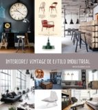 interiores vintage de estilo industrial-maria eugenia silva-9788416574049