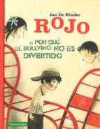 rojo o por que el bullyng no es divertido-jan de kinder-9788416578849