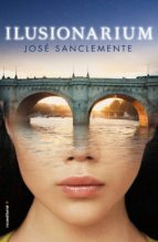 ilusionarium (ebook)-jose sanclemente-9788416700349