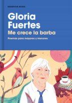 me crece la barba: poemas para mayores y menores-gloria fuertes-9788416709649