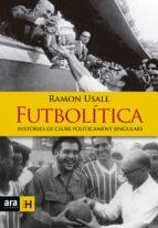 futbolitica: histories de clubs politicament singulars-ramon usall i santa-9788416915149