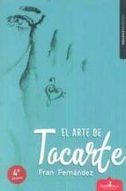 el arte de tocarte (4ª edición) fran fernandez 9788417042349