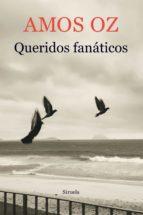 queridos fanaticos-amos oz-9788417308049