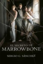 el secreto de marrowbone sergio g. sanchez 9788420486949