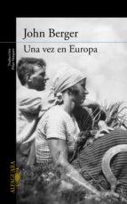 una vez en europa (de sus fatigas 2) (ebook)-john berger-9788420493749