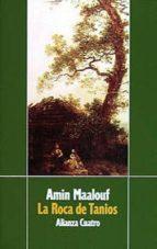 la roca de tanios (4ª ed.)-amin maalouf-9788420654249