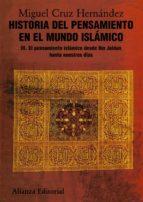 historia del pensamiento en el mundo islamico iii: el pensamiento islamico desde ibn jaldun hasta nuestro dias miguel cruz hernandez 9788420665849