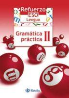 refuerzo lengua gramatica practica ii(1ºeso) jesus toboso 9788421651049