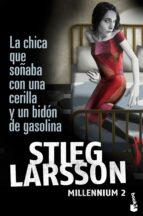 la chica que soñaba con una cerilla y un bidon de gasolina (mille nnium 2) stieg larsson 9788423343249
