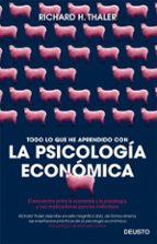 todo lo que he aprendido con la psicología económica richard thaler 9788423425549