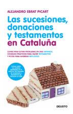 las sucesiones, donaciones y testamentos en cataluña-alejandro ebrat picart-9788423428649