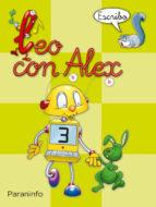 leo con alex 3. escribo (pauta) (educacion infantil)-carmen et al. calvo-9788424182649