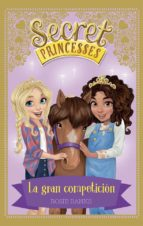 secret princesses 6: la gran competicion rosie banks 9788424661649