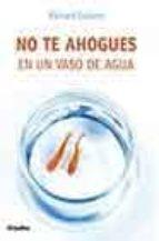 no te ahogues en un vaso de agua-richard carlson-9788425337949
