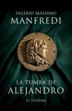la tumba de alejandro-valerio massimo manfredi-9788425345449