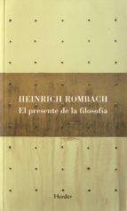 el presente de la filosofia-heinrich rombach-9788425424649