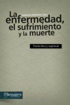 la enfermedad, el sufrimiento y la muerte (ebook) fernando bermudez lopez 9788427134249