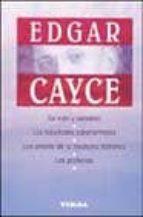 EDGAR CAYCE: SU VIDA Y SU UNIVERSO
