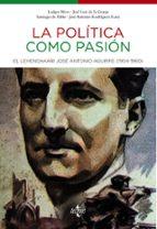 la politica como pasion: el lehendakari jose antonio aguirre (190 4-1960)-ludger mees-9788430961849