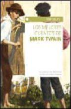 los mejores cuentos de mark twain-mark twain-9788431536749