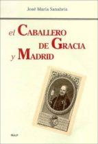 el caballero de gracia y madrid-jose maria sanabria-9788432135149