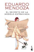el secreto de la modelo extraviada eduardo mendoza 9788432234149