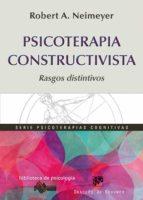 psicoterapia constructivista: rasgos distintivos-rober a. neimeyer-9788433026149
