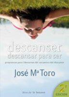 descanser, descansar para ser (ebook)-jose maria toro-9788433036049