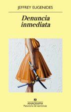 DENUNCIA INMEDIATA (EBOOK)