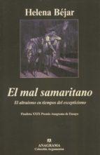 el mal samaritano: el altruismo en tiempos del escepticismo helena bejar 9788433961549