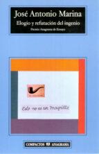 elogio y refutacion del ingenio (premio anagrama de ensayo)-jose antonio marina-9788433967749