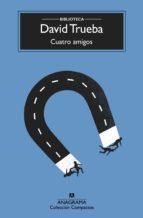 cuatro amigos-david trueba-9788433976949